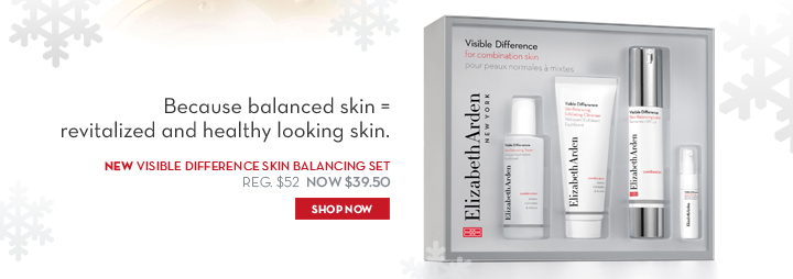 Because balanced skin= revitalized and healthy looking skin. NEW VISIBLE DIFFERENCE SKIN BALANCING SET. REG $52. NOW $39.50. SHOP NOW.