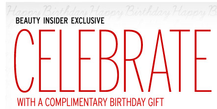 Beauty Insider exclusive | CELEBRATE WITH A COMPLIMENTARY BIRTHDAY GIFT