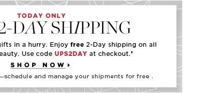 Today Only: Free 2-Day Shipping. Get your last-minute gifts in a hurry. Enjoy free 2-Day shipping on all your favorite beauty. Use code UPS2DAY at checkout.* Shop now