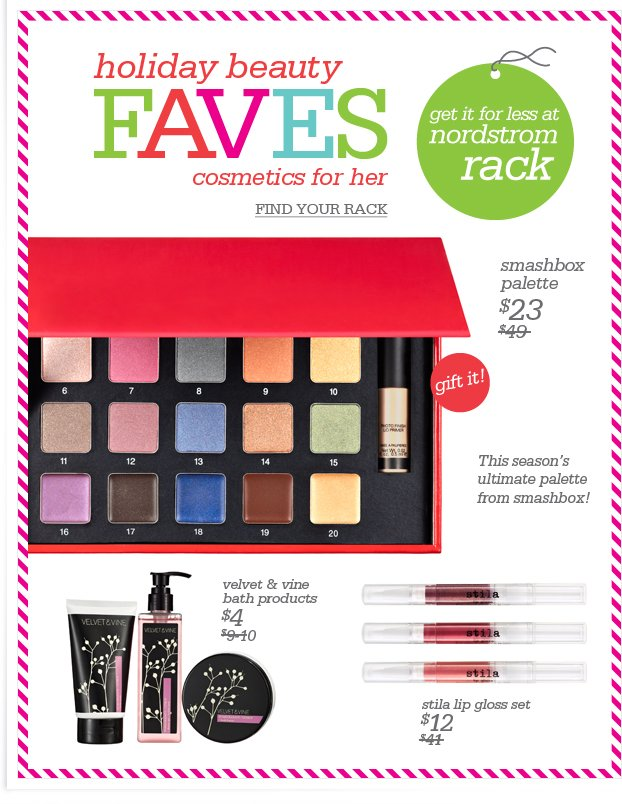 holiday beauty FAVES cosmetics for her - FIND YOUR RACK