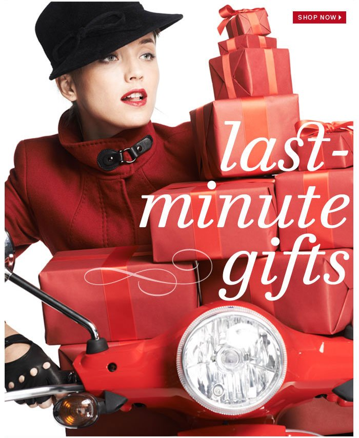 Last-minute gifts. Shop now.