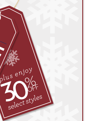 plus enjoy 30% off select styles