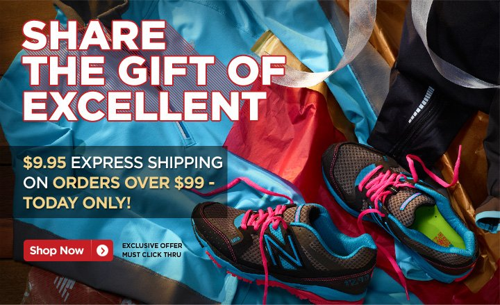 Share the Gift of Excellent - $9.95 Express Shipping on Orders over $99 - Today Only! Exclusive offer- Must click thru