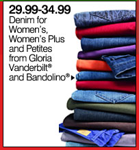 29.99-34.99 Denim for Women's, Women's Plus and Petites from Gloria Vanderbilt® and Bandolino® Shop now.