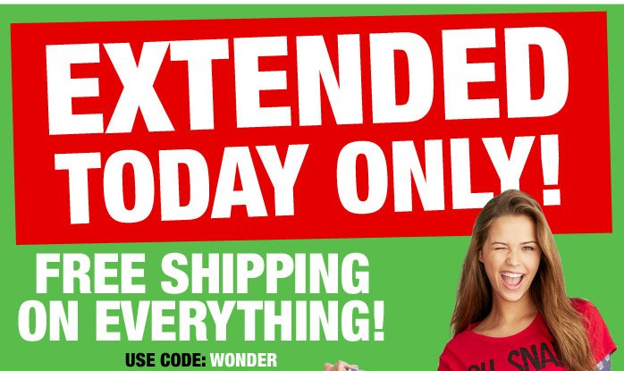 EXTENDED TODAY ONLY! FREE  SHIPPING ON EVERYTHING! GUARANTEED Christmas Delivery