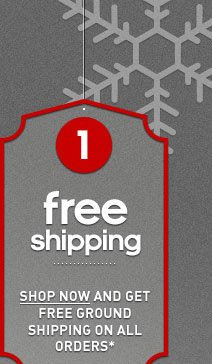 Shop Now and Get Free Ground  Shipping »