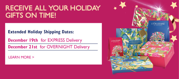 RECEIVE ALL YOUR HOLIDAY GIFTS ON TIME! Extended Holiday Shipping Dates: Wednesday, December 19th  for EXPRESS Delivery Friday, December 21st  for OVERNIGHT Delivery Learn more >