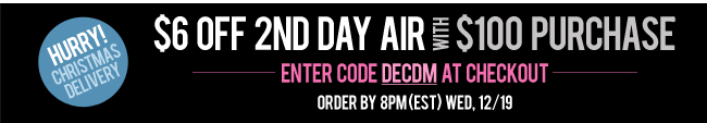 $6 Off 2nd Day Air with $100 Purchase