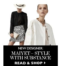 NEW DESIGNER: MAIYET – style with substance READ & SHOP
