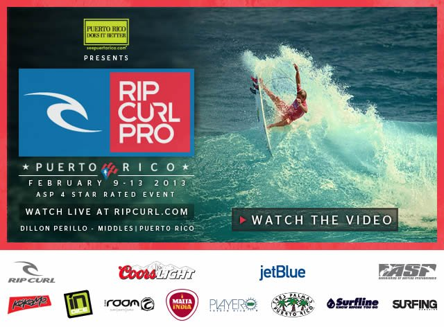 Rip Curl Pro Puerto Rico - February 9-13, 2013 - ASP 4 Star Rated Event - Watch Live at ripcurl.com - Watch The Video