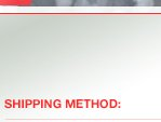 SHIPPING METHOD: