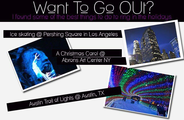 Want To Go Out? L.A., N.Y., Texas and More!