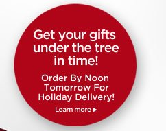 Get Your Gifts Under The Tree in Time!