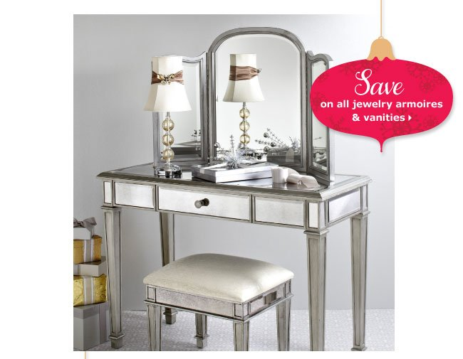 Save on all jewelry armoires & vanities