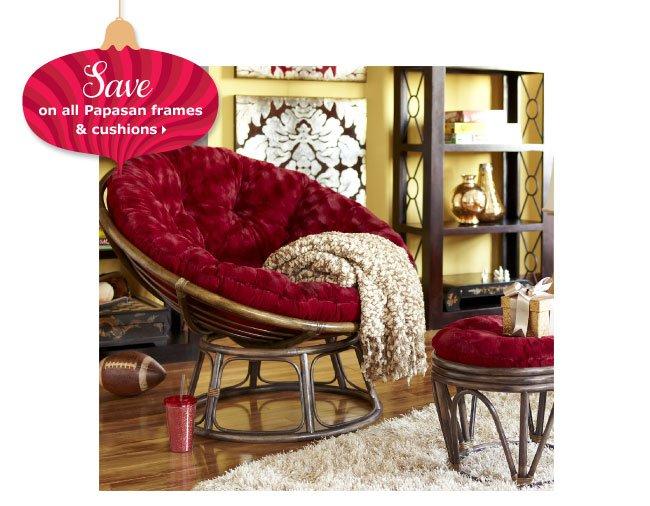 Save on all Papasan frames & cushions