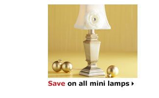 Save on all mini lamps