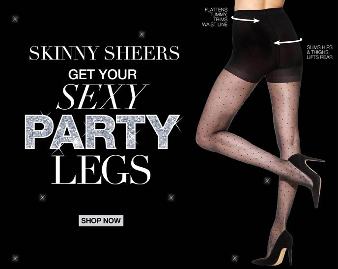 Skinny Sheers Get Your Sexy Party Legs