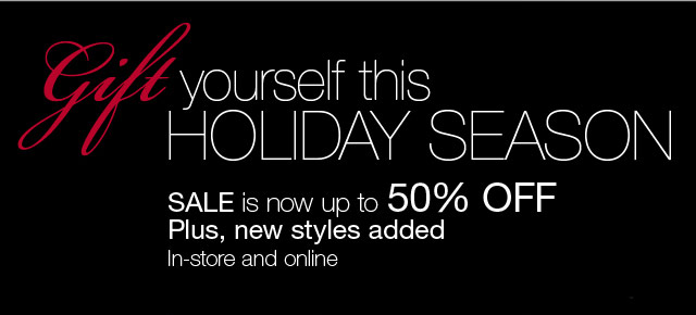 Gift yourself this holiday season. Sale is now up to 50% off.