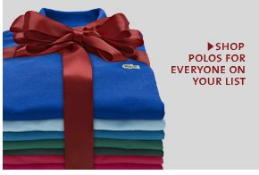 SHOP POLOS FOR EVERYONE ON YOUR LIST