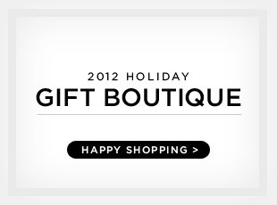 2012 Holiday Gift Boutique - Happy Shopping >