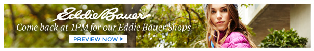 Eddie Bauer Women & Men Today at 1 pm, Preview Now
