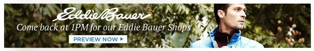 Eddie Bauer Men Today at 1 pm, Preview Now