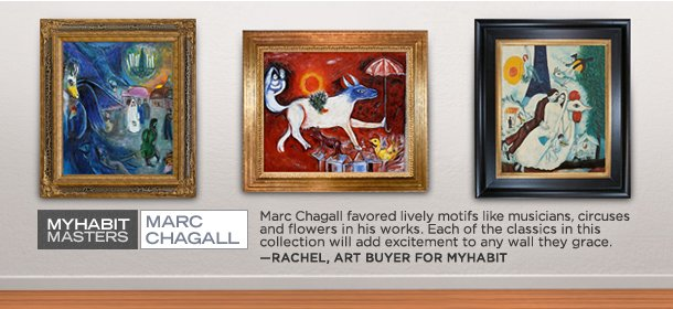 MYHABIT MASTERS: CHAGALL, Event Ends December 23, 9:00 AM PT >