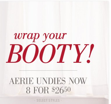wrap your booty! | Aerie Undies Now 8 For $26.50 | select styles