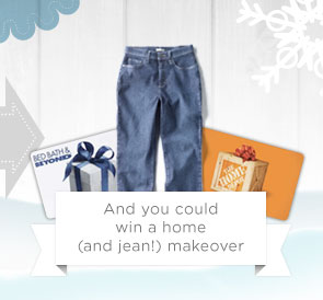 AND YOU COULD WIN A HOME (AND JEAN!) MAKEOVER