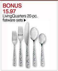 BONUS 15.97 LivingQuarters 20-pc. flatware sets. Shop now.