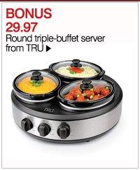 BONUS 29.97 Round triple-buffet server from TRU. Shop now.