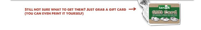 Still not sure what to get them? Just grab a gift card