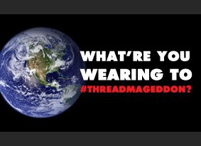 What're you wearing to Threadmageddon?