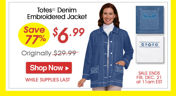 Totes® Denim Embroidered Jacket - Save 77% - Now Only $6.99 Limited Time Offer