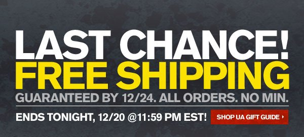 LAST CHANCE! FREE SHIPPING. GUARANTEED BY 12/24. SHOP UA GIFT GUIDE.