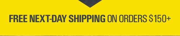 FREE NEXT-DAY SHIPPING ON ORDERS $150+