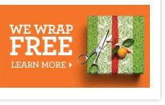We wrap for FREE. Learn more.