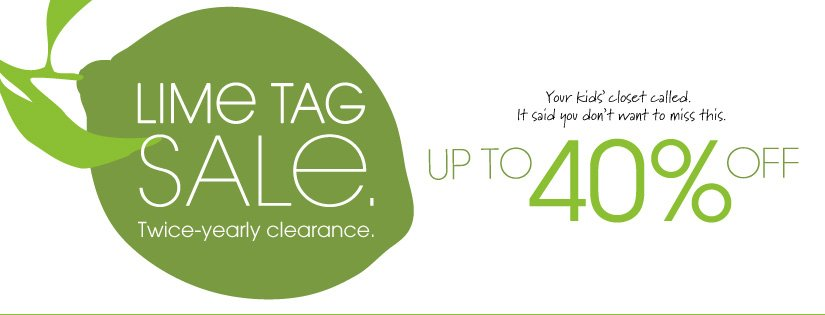 LIME TAG SALE. Twice-yearly clearance. UP TO 40% OFF