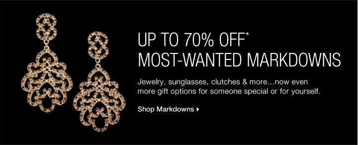 Up To 70% Off* Most-Wanted Markdowns