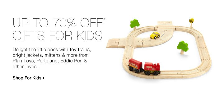 Up To 70% Off* Gifts For Kids