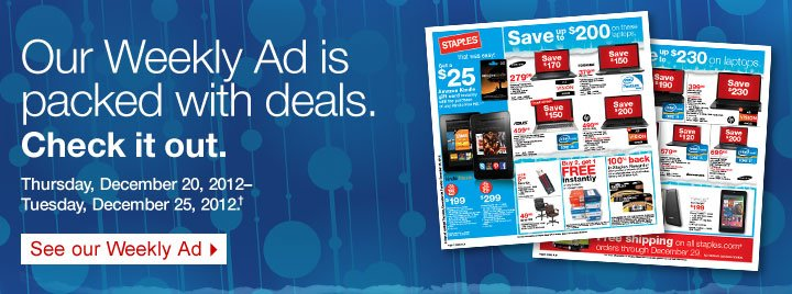 Our  Weekly Ad is packed with deals. Check it out.  Thursday, December 20,  2012–Tuesday, December 25, 2012.†  See our Weekly  Ad.