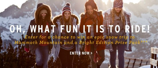 Oh, What Fun it is to Ride! Enter for a chance to win an epic snow trip to Mammoth Mountain and a Bright Edition Prize Pack*** Enter Now