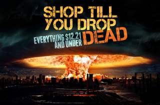 Shop Till You Drop…Dead – End of World Sale
