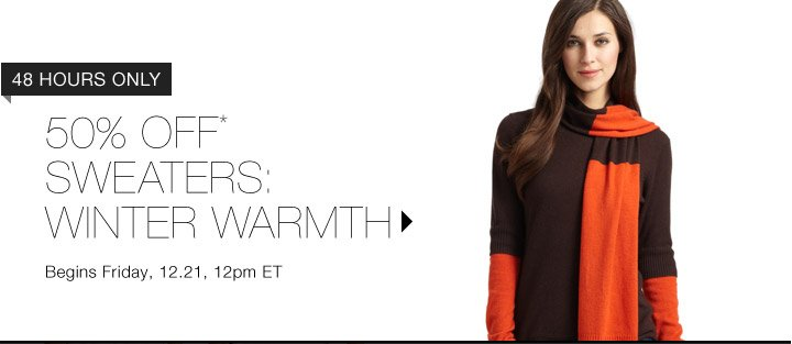 50% Off* Sweaters: Winter Warmth…Shop Now