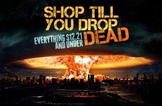Shop Till You Drop…Dead – End of World Sale