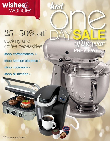 Last One Day Sale of the Year Preview. 25-50% off* cooking and coffee necessities.