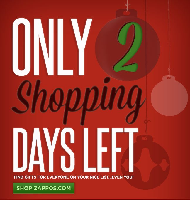 Only 2 Shopping Days Left! SHOP NOW!