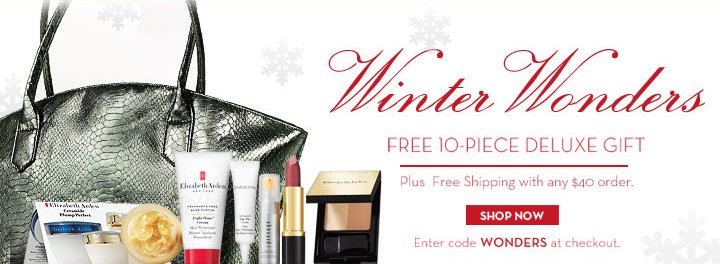 Winter Wonders. FREE 10-PIECE DELUXE GIFT Plus Free Shipping with any $40 order. SHOP NOW. Enter code WONDERS at checkout.