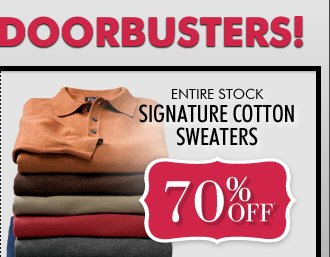 70% OFF* Signature Cotton Sweaters