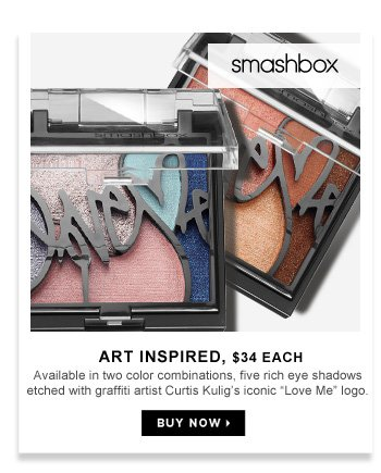 Art Inspired | $34 each. Available in two color combinations, five rich eye shadows etched with grafitti artist Curtis Kulig's iconic Love Me logo.